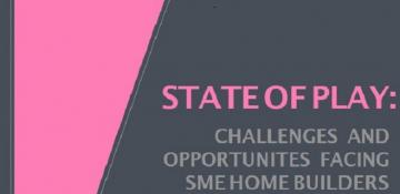State of Play - A comprehensive survey on challenges facing SME's undertaken by Close Brothers and the Home Builders Federation